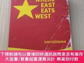 二手書博民逛書店Where罕見east eats west 帶簽名Y9669 SamGoodman 出版2008