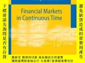二手書博民逛書店Financial罕見Markets In Continuous Time (springer Finance)奇