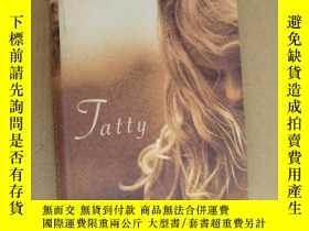 二手書博民逛書店Tatty罕見(Christine Dwyer Hickey 著) 愛爾蘭出版Y146810 Christin