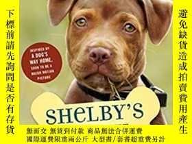 二手書博民逛書店Shelby s罕見Story: A Dog s Way Home Tale (Dog s Purpose Pup