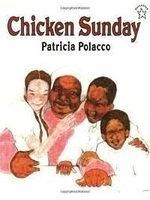 二手書博民逛書店 《Chicken Sunday》 R2Y ISBN:059046244X│PatriciaPolacco