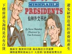 二手書博民逛書店【罕見】2008年出版 Two Miserable PresidentsY27248 Steve Sheink