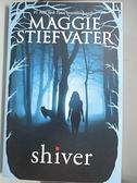 【書寶二手書T3/原文小說_AOW】Shiver_Stiefvater, Maggie
