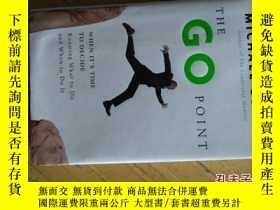 二手書博民逛書店The罕見Go Point (When its time to