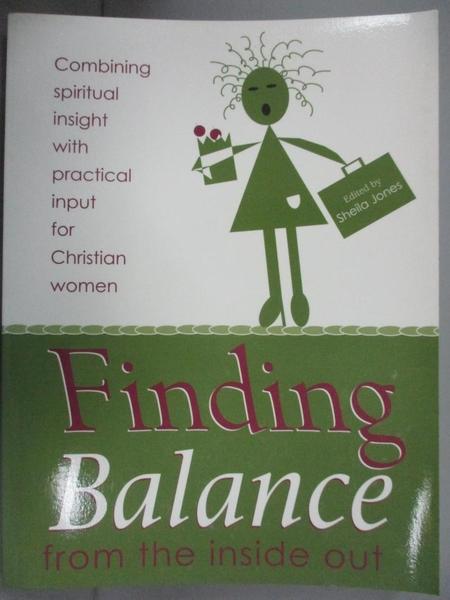 【書寶二手書T4/原文小說_GAD】Finding Balance: From the Inside Out_Jones, Sheila (EDT)