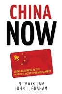 二手書博民逛書店《China Now: Doing Business in the World s Most Dynamic Market》 R2Y ISBN:0071472541