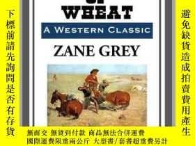 二手書博民逛書店The罕見Desert of WheatY410016 Zane Grey Start Publishing