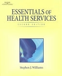 二手書博民逛書店 《Essentials of Health Services》 R2Y ISBN:0766818853│Cengage Learning
