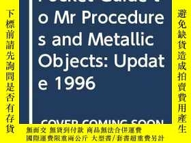 二手書博民逛書店Pocket罕見Guide to MR Procedures and Metallic Objects: Upda