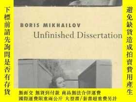 二手書博民逛書店Unfinished罕見DissertationY364682 Boris Mikhaylov Scalo