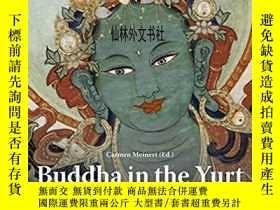 二手書博民逛書店【罕見】Buddha in the Yurt: Buddhist