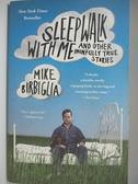 【書寶二手書T4/原文小說_DLC】Sleepwalk With Me: And Other Painfully True Stories_Birbiglia, Mike