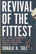 二手書《Revival of the Fittest: Why Good Companies Go Bad and how Great Managers Remake Them》 R2Y ISBN:1578519934