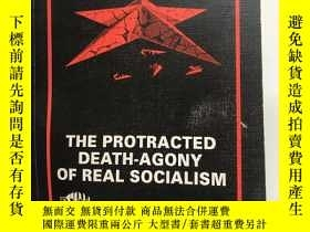 二手書博民逛書店The罕見Protracted Death-Agony of Real Socialism(Political M