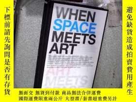 二手書博民逛書店WHEN罕見SPACE MEETS ART 當空間與藝術相遇 0