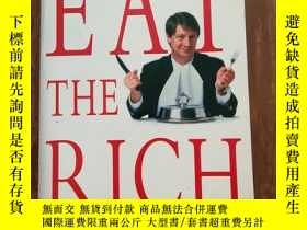 二手書博民逛書店Eat罕見the Rich (A Format)Y12800 O