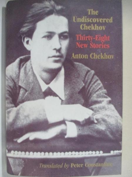 【書寶二手書T1/原文小說_IJ1】The Undiscovered Chekhov: Thirty-Eight New Stories