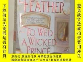二手書博民逛書店【英語】英文原版小說罕見《 To Wed a Wicked Pr