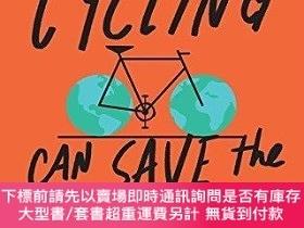 二手書博民逛書店How罕見Cycling Can Save the World-騎自行車如何拯救世界Y414958 Peter