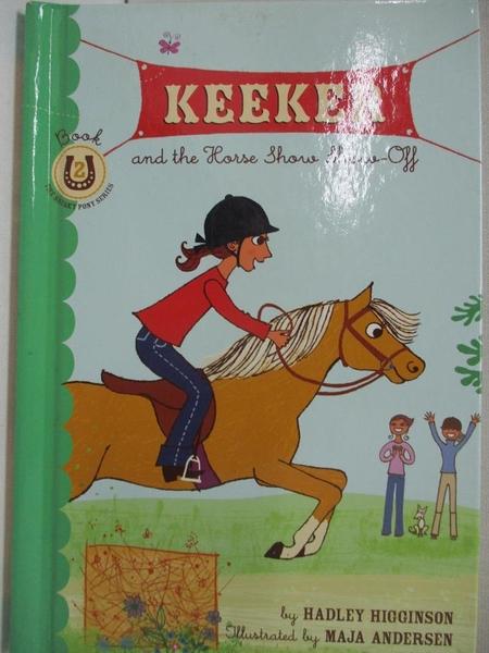 【書寶二手書T1/少年童書_AFI】Keeker And the Horse Show Show-off_Higginson