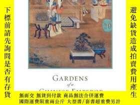 二手書博民逛書店【包罕見】 Gardens of a Chinese Emper