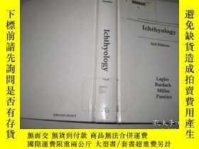 二手書博民逛書店ICHTHYOLOGY罕見2ND EDITION 魚類學 第二版