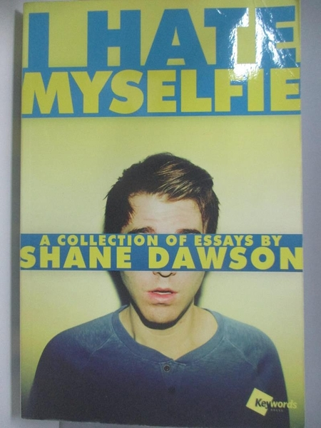 【書寶二手書T7/原文小說_AK3】I Hate Myselfie: A Collection of Essays by Shane Dawson_Dawson, Shane