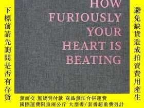 二手書博民逛書店I罕見Know How Furiously Your Heart