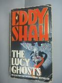 【書寶二手書T6/原文小說_HIS】The Lucy Ghosts_Shah, Eddy
