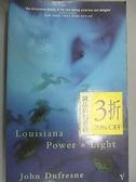 【書寶二手書T7/原文小說_G8M】Louisiana Power and Light_John Dufresne