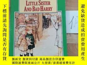 二手書博民逛書店MY罕見NAUGHTY LITTLE SISTER AND BAD HARRYY15335