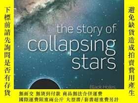 二手書博民逛書店The罕見Story Of Collapsing Stars: