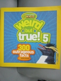 【書寶二手書T4/少年童書_OOF】Weird but True!: 300 Outrageous Facts_Nati