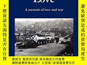 二手書博民逛書店Everything罕見for Love: A Memoir of Love and WarY360448 W