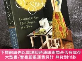 二手書博民逛書店Stitch罕見by Stitch: Learning to Sew, One Project at a Time