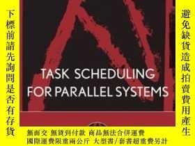 二手書博民逛書店Task罕見Scheduling For Parallel SystemsY256260 Sinnen, Ol