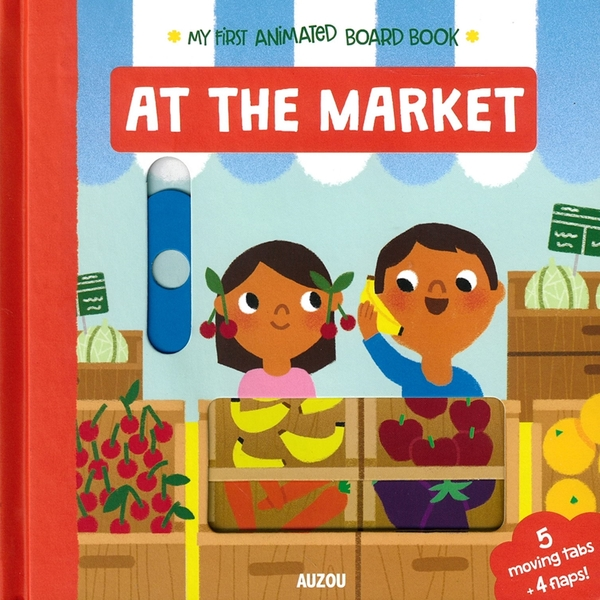 My First Animated Board Book:At The Market 我的第一本推拉小書:逛市場