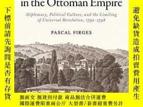 二手書博民逛書店French罕見Revolutionaries In The Ottoman EmpireY256260 Pa