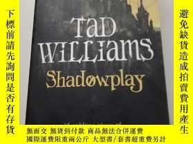 二手書博民逛書店罕見ShadowplayY23470 TAD WILLIAMS