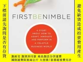 二手書博民逛書店First罕見Be Nimble: A Story About How to Adapt, Innovate an
