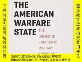 二手書博民逛書店The罕見American Warfare State: The Domestic Politics Of Mil