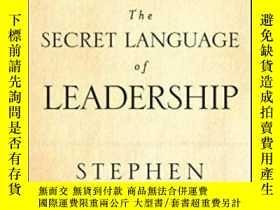 二手書博民逛書店The罕見Secret Language Of Leadership-領導的秘密語言Y436638 Steph