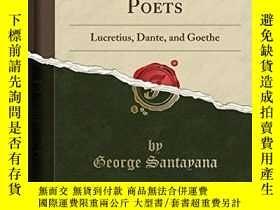 二手書博民逛書店Three罕見Philosophical PoetsY256260 George Santayana Forg