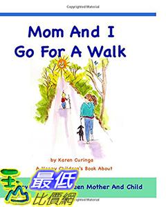 [106美國直購] 2017美國暢銷兒童書 MOM AND I GO FOR A WALK: A Loving Bond Between Mother and Child