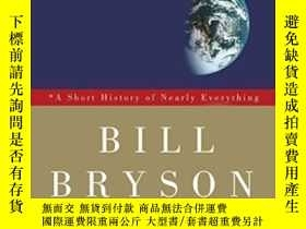 二手書博民逛書店A罕見Short History Of Nearly EverythingY362136 Bill Bryso