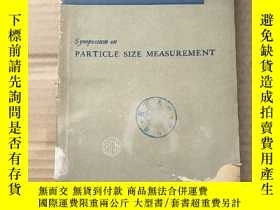 二手書博民逛書店symposium罕見on particle size measurement(P804)Y173412