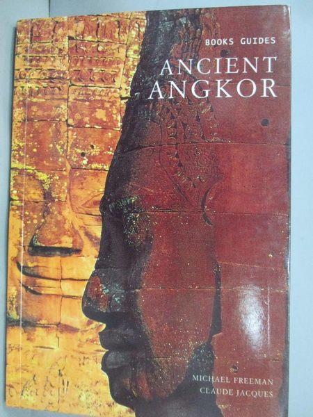 【書寶二手書T1/地理_NLE】Ancient Angkor_FREEMAN, MICHAEL