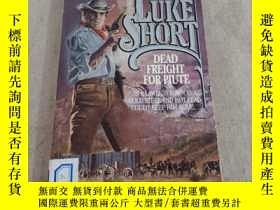 二手書博民逛書店DEAD罕見FREIGHT FOR PIUTE LUKE SHORT皮尤特的死運費Y283241