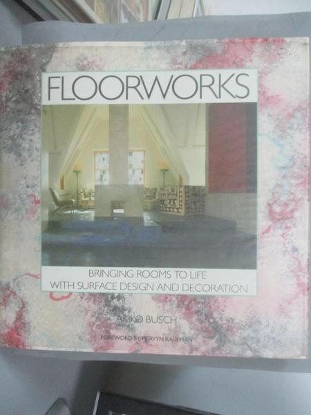 【書寶二手書T2/設計_EVN】Floorworks: Bringing Rooms to Life With Surface Design and Decoration_Akiko Busch