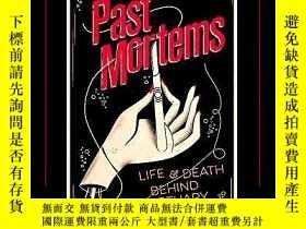 二手書博民逛書店Past罕見Mortems: Life And Death Behind Mortuary DoorsY364